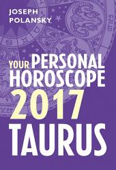 Taurus 2017: Your Personal Horoscope