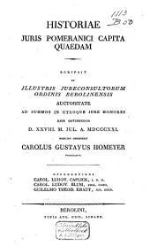 Carolus Gustavus Homeyer, Historiae juris pomeranici capita quaedam