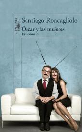 Óscar y las mujeres (Episodio 2)
