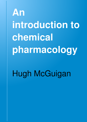 An Introduction to Chemical Pharmacology: Pharmacodynamics in Relation to Chemistry