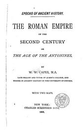 The Roman Empire of the Second Century: Or, The Age of Antonines