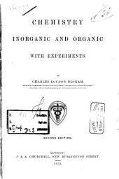 Chemistry, Inorganic and Organic: With Experiments