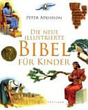 Die Neue Illustrierte Bibel Fur Kinder