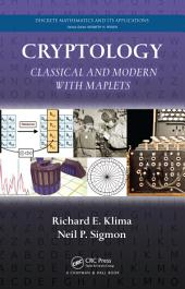 Cryptology: Classical and Modern with Maplets