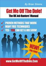 Get Me Off The Dole: The UK Job Hunters' Manual