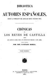 Crónicas de los reyes de Castilla: desde don Alfonso el Sabio, hasta los católicos don Fernando y doña Isabel, Volumen 66
