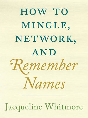 How to Mingle  Network  and Remember Names