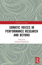 Somatic Voices in Performance Research and Beyond
