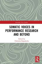 Somatic Voices in Performance Research and Beyond PDF