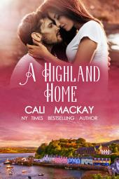 A Highland Home: The Highland Heart Series - Book 2