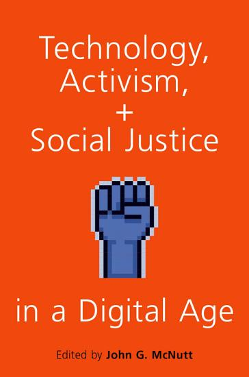 Technology  Activism  and Social Justice in a Digital Age PDF