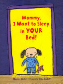 Mommy  I Want to Sleep in Your Bed  Book