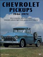 Chevrolet Pickups  1946 1972   How to Identify  Select and Restore Chevrolet Collector Light Trucks PDF