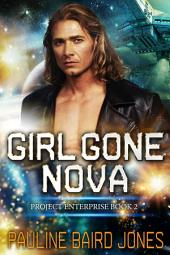 Girl Gone Nova: Project Enterprise 2