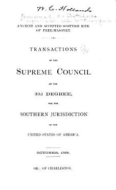 Transactions of the Supreme Council of the 33d and Last Degree for the Southern Jurisdiction of the United States of America PDF