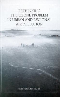Rethinking the Ozone Problem in Urban and Regional Air Pollution