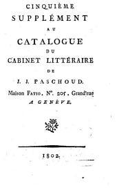 Catalogue du Cabinet Littéraire de J. J. Paschoud: 1802