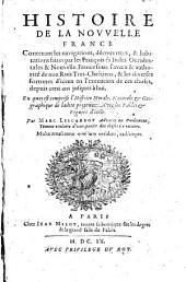 Histoire de la Nouvelle France, contenant les navigations, decouvertes & habitations faites par les Francois es Indes Occidentales & Nouvelle France (etc.)