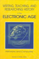 Writing  Teaching  and Researching History in the Electronic Age PDF