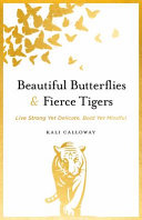 Beautiful Butterflies and Fierce Tigers