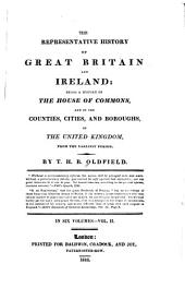 The Representative History of Great Britain and Ireland: Being a History of the House of Commons and of the Counties, Cities and Boroughs of the United Kingdom, from the Earliest Period
