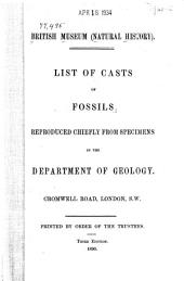 List of Casts of Fossils, Reproduced Chiefly from Specimens in the Department of Geology
