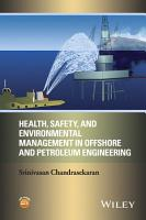 Health  Safety  and Environmental Management in Offshore and Petroleum Engineering PDF