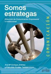 Somos estrategas: Dirección de Comunicación Empresarial e Institucional