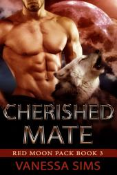 Cherished Mate: Red Moon Pack #3