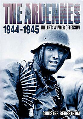 The Ardennes  1944 1945
