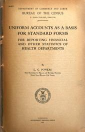 Uniform Accounts as a Basis for Standard Forms for Reporting Financial and Other Statistics of Health Departments
