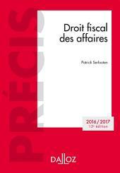 Droit fiscal des affaires. Edition 2016/2017