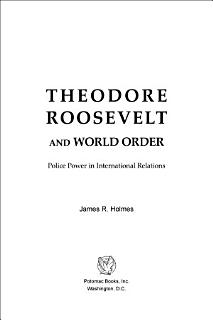 Theodore Roosevelt and World Order Book