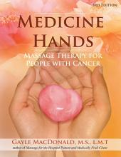 Medicine Hands: Massage Therapy for People with Cancer, Edition 3