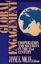Global Engagement: Cooperation and Security in the 21st Century