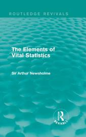The Elements of Vital Statistics (Routledge Revivals)