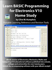 Learn BASIC Programming for Electronics V10: Volume 10