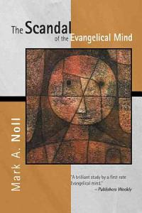 The Scandal of the Evangelical Mind Book