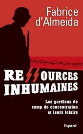 Ressources inhumaines: Les gardiens de camps de concentration et leurs loisirs