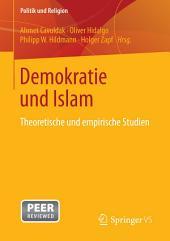 Demokratie und Islam: Theoretische und empirische Studien