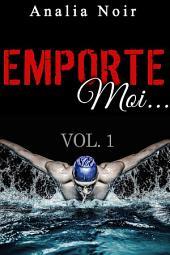 Emporte-Moi... (Vol. 1): Le Nageur au Corps de Rêve