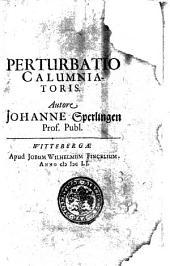 Dissertatio. De semine. Et perturbatio calumniatoris. Autore Johanne Sperlingen. PP