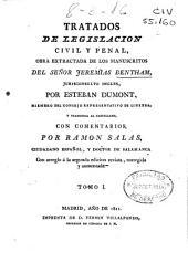Tratados de legislación civil y penal: obra extractada de los manuscritos del señor Jeremias Bentham ...