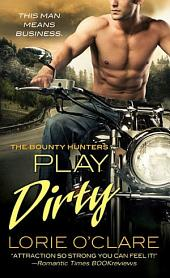 Play Dirty: The Bounty Hunters