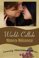 Worlds Collide  Book 6 of the Family Heirlooms Series PDF