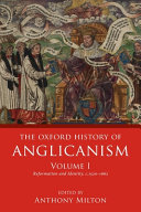 The Oxford History of Anglicanism  Volume I PDF