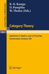 Category Theory: Applications to Algebra, Logic and Topology. Proceedings of the International Conference Held at Gummersbach, July 6-10, 1981