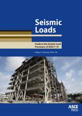 Seismic Loads-Guide to the Seismic Load Provisions of ASCE 7-10, Finley A. Charney, 2015: Seismic Loads-Guide to the Seismic Load Provisions of ASCE 7-10