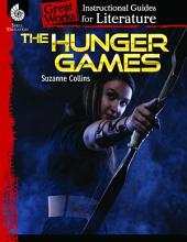 The Hunger Games: An Instructional Guide for Literature: An Instructional Guide for Literature