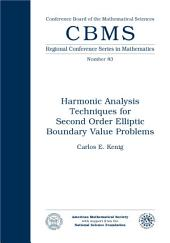 Harmonic Analysis Techniques for Second Order Elliptic Boundary Value Problems: Issue 83